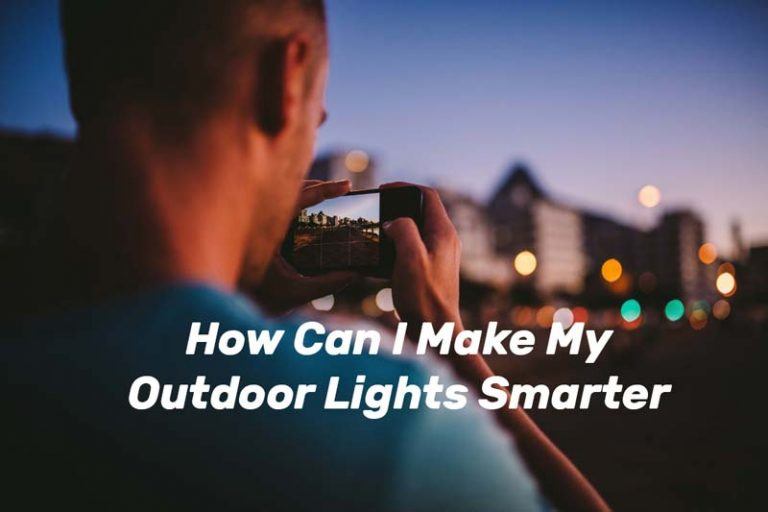 young-adult-photographing-technology-man-urban-smart-phone-city-lights-taking-photo-snapping-photo-How-Can-I-Make-My-Outdoor-Lights-Smarter